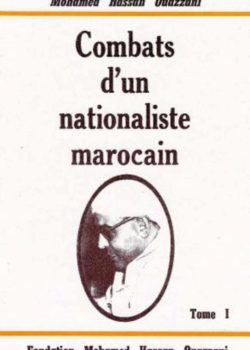Combats d un nationaliste marocain - Tome 1