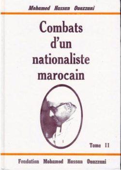Combats d'un nationaliste marocain - Tome 2