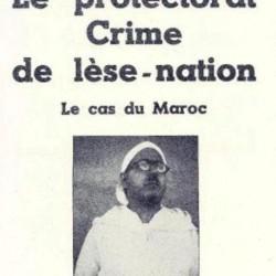 Le protectorat crime de lèse-nation
