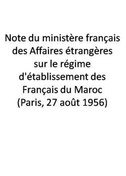 Note du ministère français des Affaires étrangères sur le régime d'établissement des Français du Maroc (Paris, 27 août 1956)